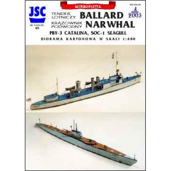 Diorama: tender lotniczy BALLARD, krążownik podwodny NARWHAL (JSC 065)